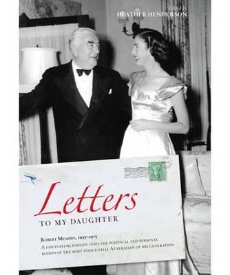 Letters to My Daughter: Robert Menzies, Letters, 1955-1975