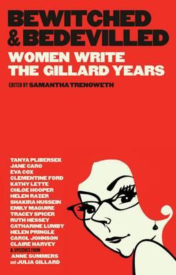Bewitched and Bedevilled: Women Write theGillardYears