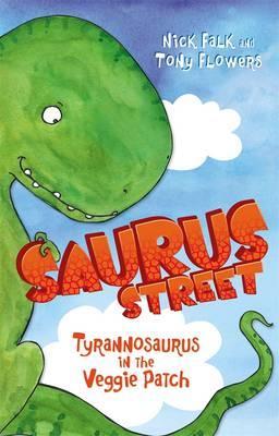 Saurus Street 1: Tyrannosaurus in theVeggiePatch