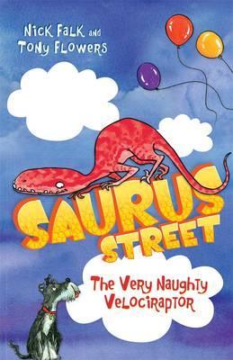 Saurus Street 3: The VeryNaughtyVelociraptor