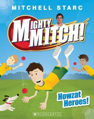 Mighty Mitch! #2: Howzat Heroes!
