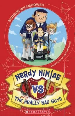 Nerdy Ninjas: #1Nerdy Ninjas v the Really ReallyBadGuys
