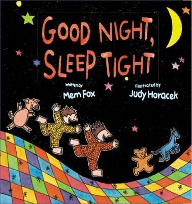 Good Night Sleep Tight By Mem Fox Judy Horacek Readingscomau