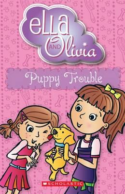 Ella and Olivia: #5PuppyTrouble