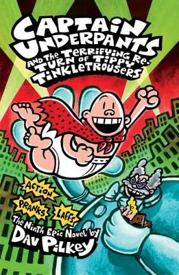Captain Underpants #9: Captain Underpants and the Terrifying Return ofTippyTinkletrousers