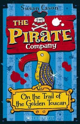The Pirate Company: On the Trail of theGoldenToucan