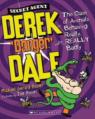 Secret Agent Derek 'Danger' Dale #1: Case of Animals Behaving REALLY Badly