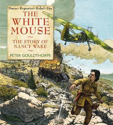 White Mouse: The Story ofNancyWake