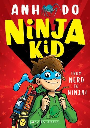 Ninja Kid: From Nerd to Ninja (Book 1)