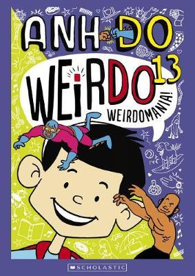 Weirdomania! (WeirDo, Book 13)