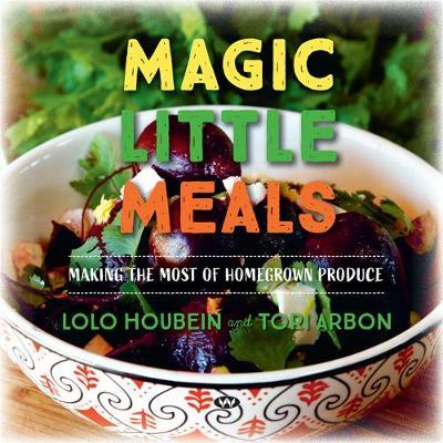 Magic Little Meals: Making the Most of Homegrown Produce