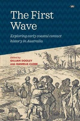The First Wave: Exploring early coastal contact history in Australia