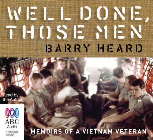 Well Done, Those Men: Memoirs of a VietnamVeteran