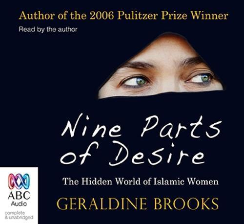 Nine Parts of Desire: The Hidden World ofIslamicWomen