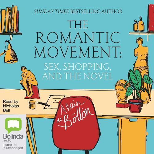 The Romantic Movement: Sex, Shoppping, andtheNovel