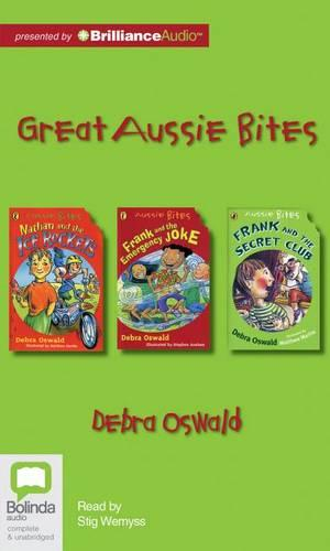 Debra Oswald Great Aussie Bites: Nathan and the Ice Rockets, Frank and the Emergency Joke, Frank and the Secret Club