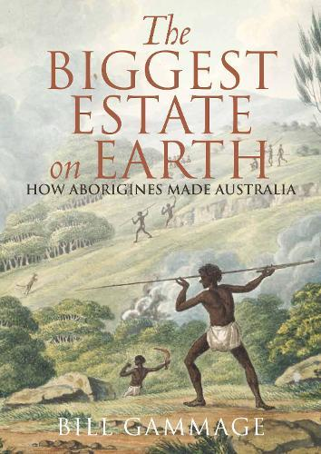 Biggest Estate on Earth: How Aborigines made Australia