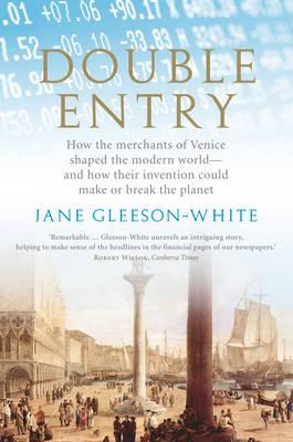 Double Entry: How the merchants of Venice shaped the modern world - and how their invention could make or breaktheplanet