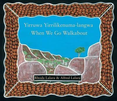 When We Go Walkabout:YirruwaYirrilikenuma-Langwa