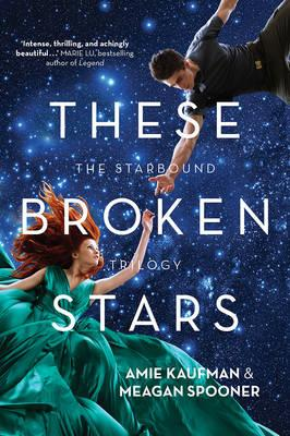 These Broken Stars (The Starbound trilogy, Book 1)