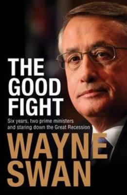 The Good Fight: Six years, two prime ministers and staring down theGreatRecession