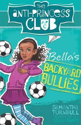 Bella's Backyard Bullies: The Anti-Princess Club 2