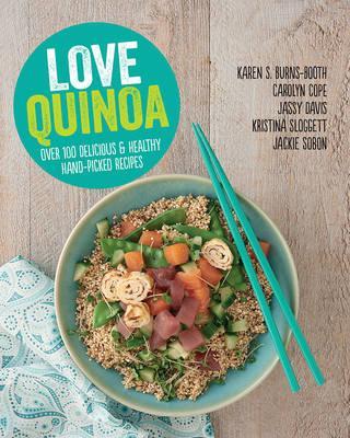 Love Quinoa: Handpicked Quinoa Recipes fromtheExperts