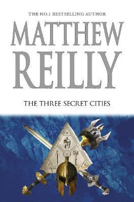 The Three Secret Cities: A Jack West Jr Novel