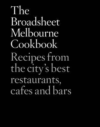 The BroadsheetMelbourneCookbook