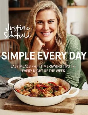 Simple Every Day: Easy Meals and Time-Saving Tips for Every Night oftheWeek