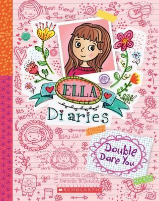 Ella Diaries #1: Double Dare You