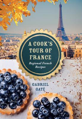 A Cook's Tour of France: RegionalFrenchrecipes