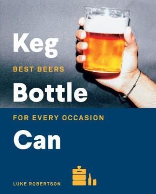 Keg Bottle Can: Best Beers forEveryOccasion