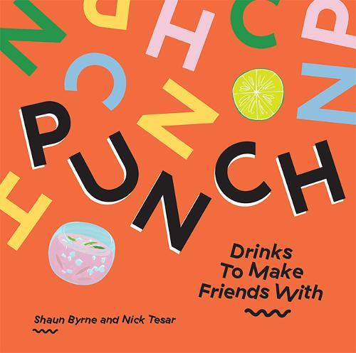 Punch: Drinks To MakeFriendsWith