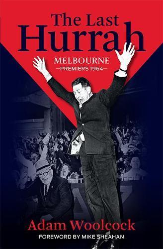 The Last Hurrah: MelbournePremiers1964