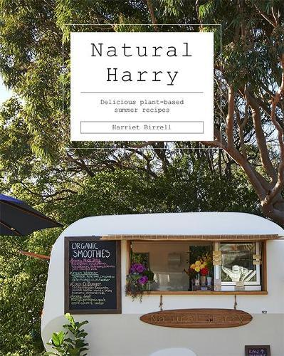 Natural Harry: Delicious Plant-Based Summer Recipes