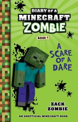 A Scare of a Dare (Diary of a Minecraft Zombie, Book 1)