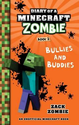 Bullies and Buddies (Diary of a Minecraft Zombie,Book2)