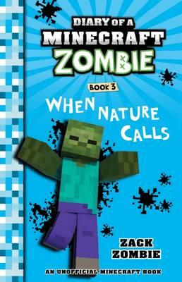 When Nature Calls (Diary of a Minecraft Zombie, Book 3)