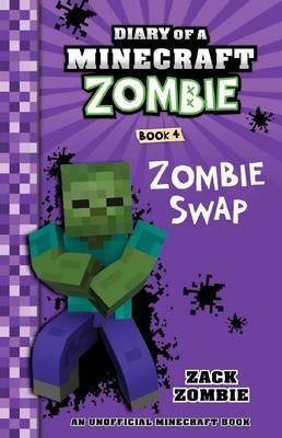 Zombie Swap (Diary of a Minecraft Zombie, Book 4)