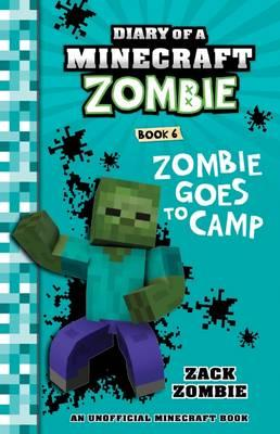 Zombie Goes to Camp (Diary of a Minecraft Zombie, Book 6)