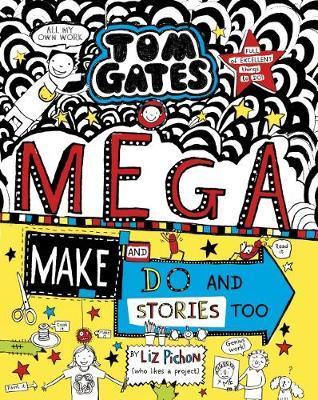 Tom Gates #16: Mega Make and Do andStoriesToo