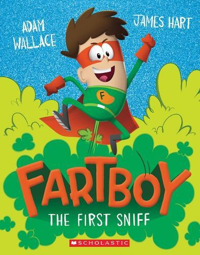 The First Sniff (Fartboy, Book 1)