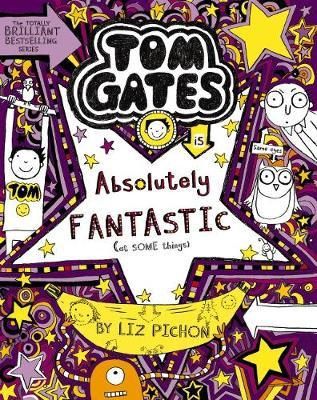 Tom Gates #5: Tom Gates is Absolutely Fantastic (at SomeThings)(Re-Release)