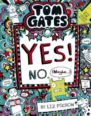 Tom Gates #8: Yes! No.(Maybe...)(Re-Release)