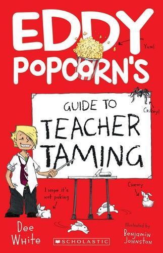 Eddy Popcorn's Guide toTeacherTaming