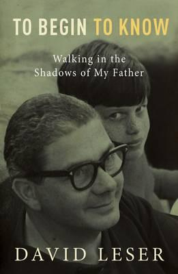 To Begin to Know: Walking in the Shadows of My Father
