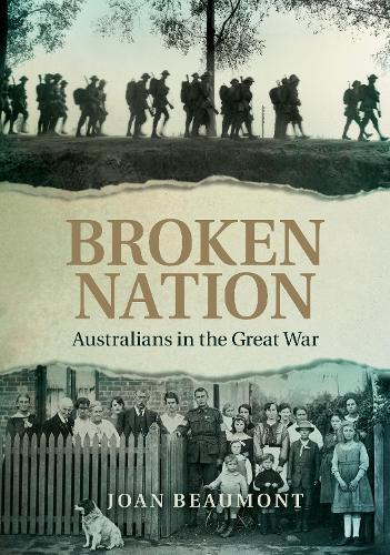 Broken Nation: Australians in theGreatWar