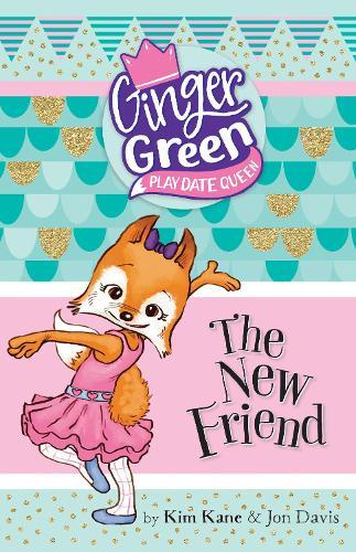The New Friend: Ginger Green Play Date Queen