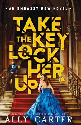 Embassy Row Book 3: Take the Key and Lock Her Up